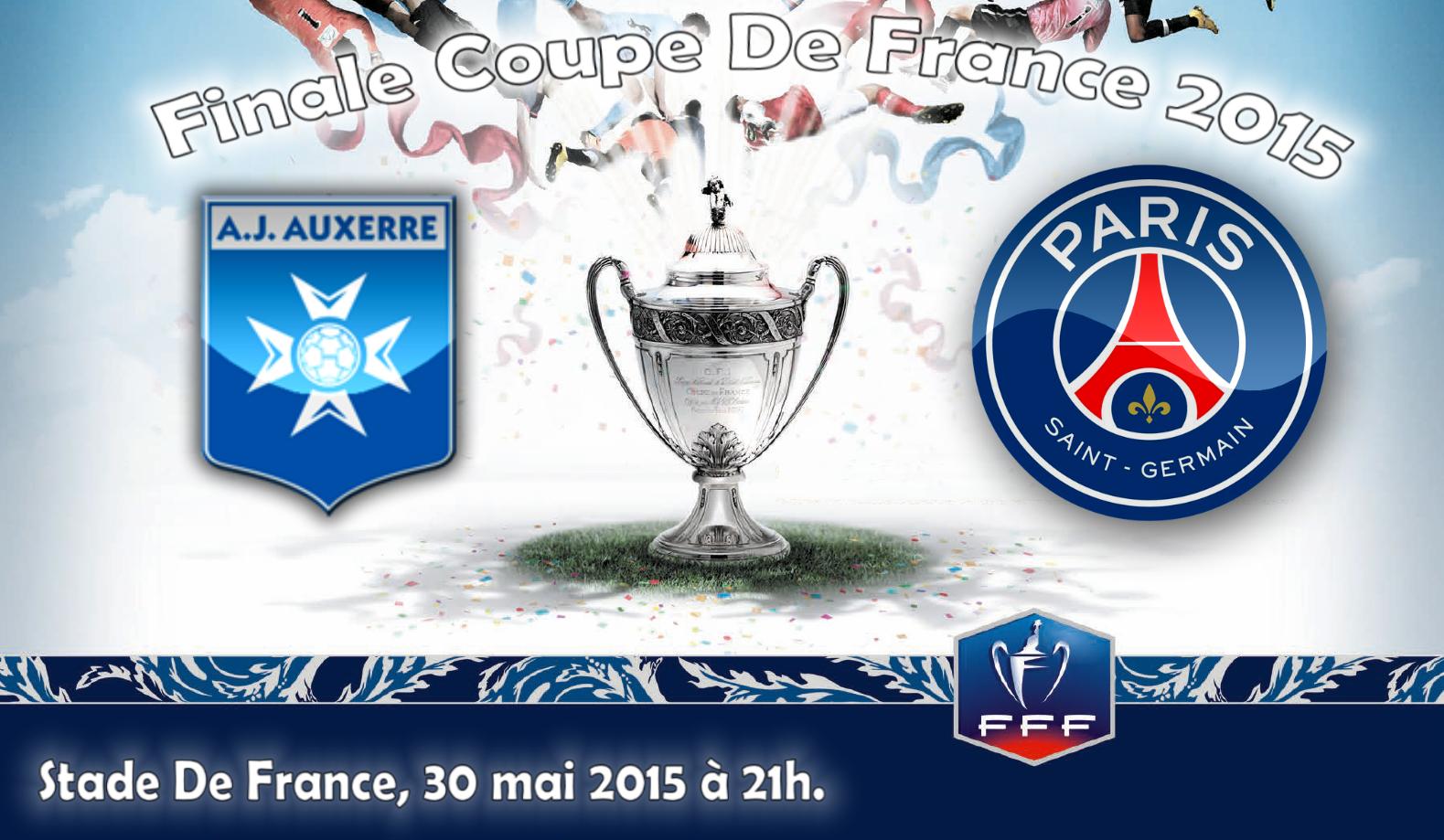 Finale de la coupe de france 2015 a j auxerre psg le 30 05 2015 au stade de france 21h - Coupe de france 2014 2015 ...